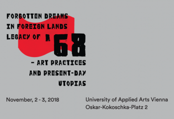"""SYMPOSIUM: """"Forgotten Dreams in Foreign Lands - Legacy of '68 and Present-Day Utopias"""" 1"""