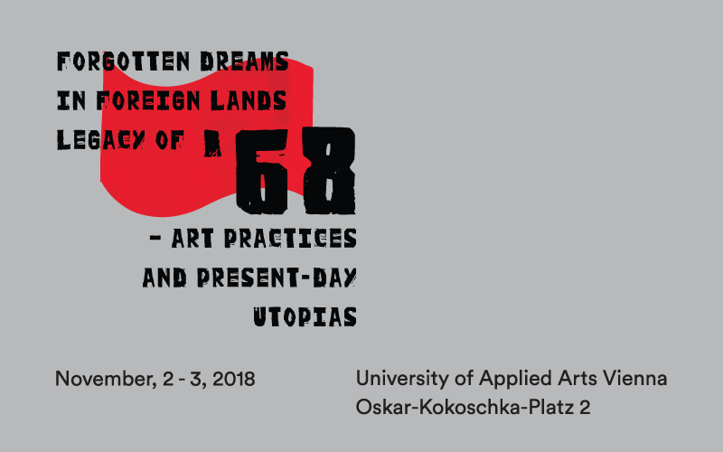 "SYMPOSIUM: ""Forgotten Dreams in Foreign Lands - Legacy of '68 and Present-Day Utopias"" 1"