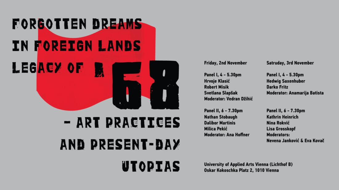 Symposium program // FORGOTTEN DREAMS IN FOREIGN LANDS: LEGACY OF '68 — ART PRACTICES AND PRESENT-DAY UTOPIAS